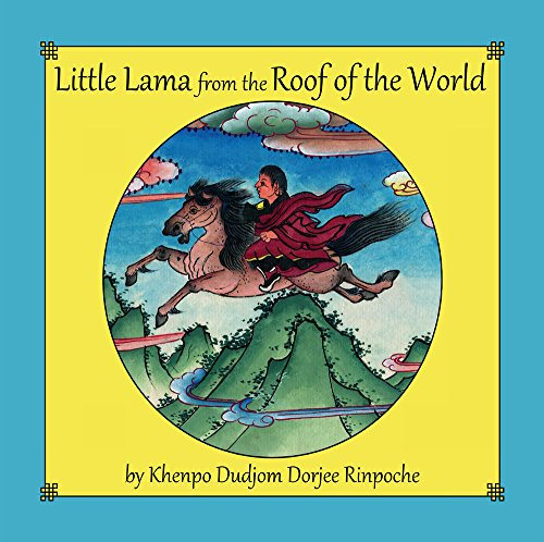 Little Lama from the Roof of the World by Jared Hughes,Khenpo Dudjom Dorjee Rinpoche, ISBN: 9781682225318