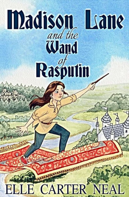 Madison Lane and the Wand of Rasputin by Elle Carter Neal, ISBN: 9780992443818