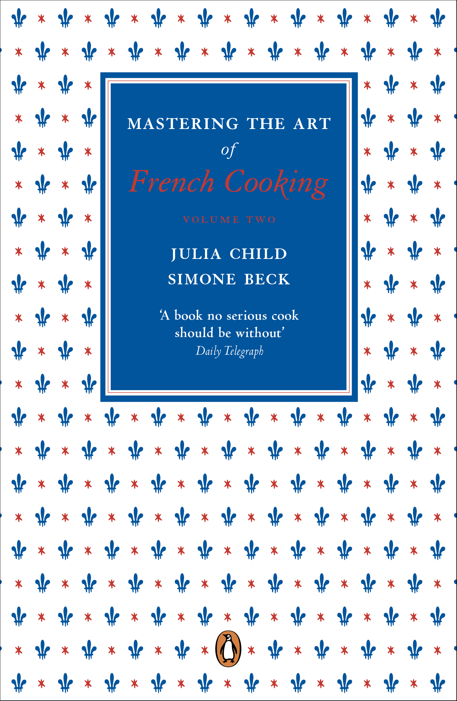 Mastering the Art of French Cooking, Vol.2 by Child Julia & Beck Simone, ISBN: 9780241956472