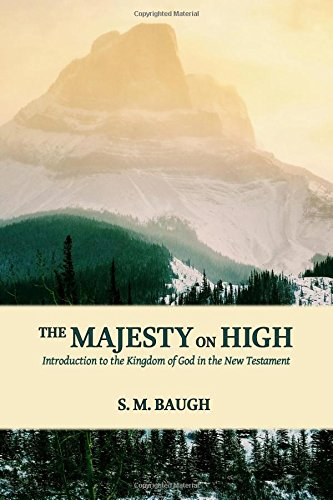 The Majesty on High: Introduction to the Kingdom of God in the New Testament