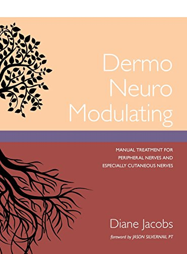 Dermo Neuro Modulating: Manual Treatment for Peripheral Nerves and Especially Cutaneous Nerves by Diane Jacobs, ISBN: 9781987985191