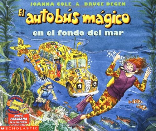 El Autobus Magico en el Fondo del Mar / The Magic School Bus on the Ocean Floor by Joanna Cole, ISBN: 9780590475068