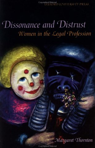Dissonance and Distrust: Women in the Legal Profession