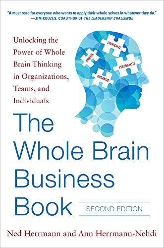 The Whole Brain Business Book, Second Edition: Unlocking the Power of Whole Brain Thinking in Organizations and Individuals