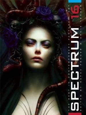 Spectrum 16: The Best in Contemporary Fantastic Art (Spectrum: The Best in Contemporary Fantastic Art)
