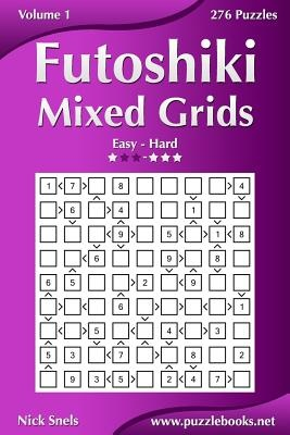 Futoshiki Mixed Grids - Easy to Hard - Volume 1 - 276 Puzzles