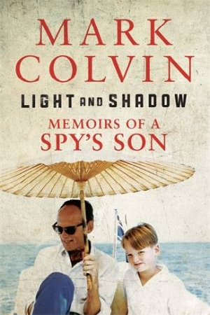 Light and Shadow by Mark Colvin, ISBN: 9780522870893