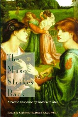 The Muse Strikes Back: A Poetic Response by Women to Men by Katherine McAlpine, ISBN: 9781885266491