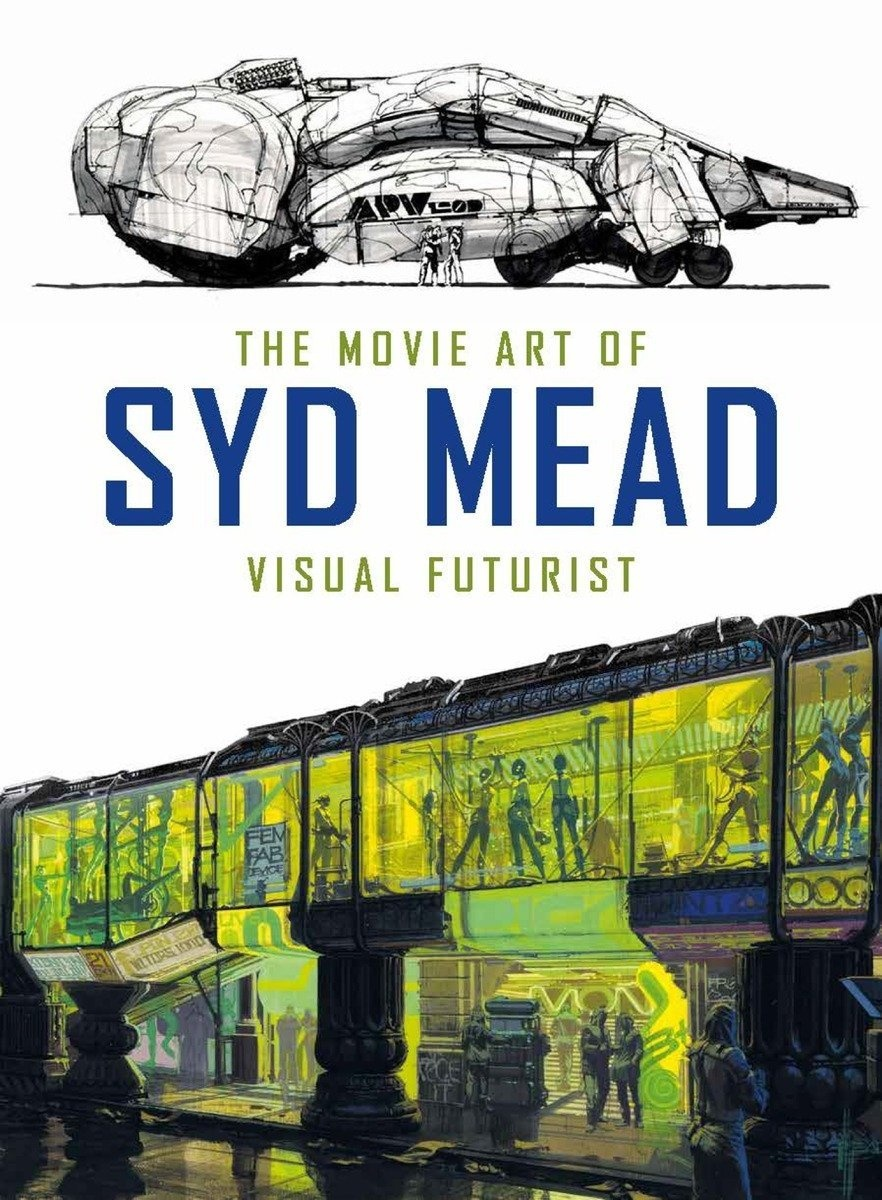 The Movie Art of Syd Mead: Visual Futurist by Syd Mead, ISBN: 9781785651182