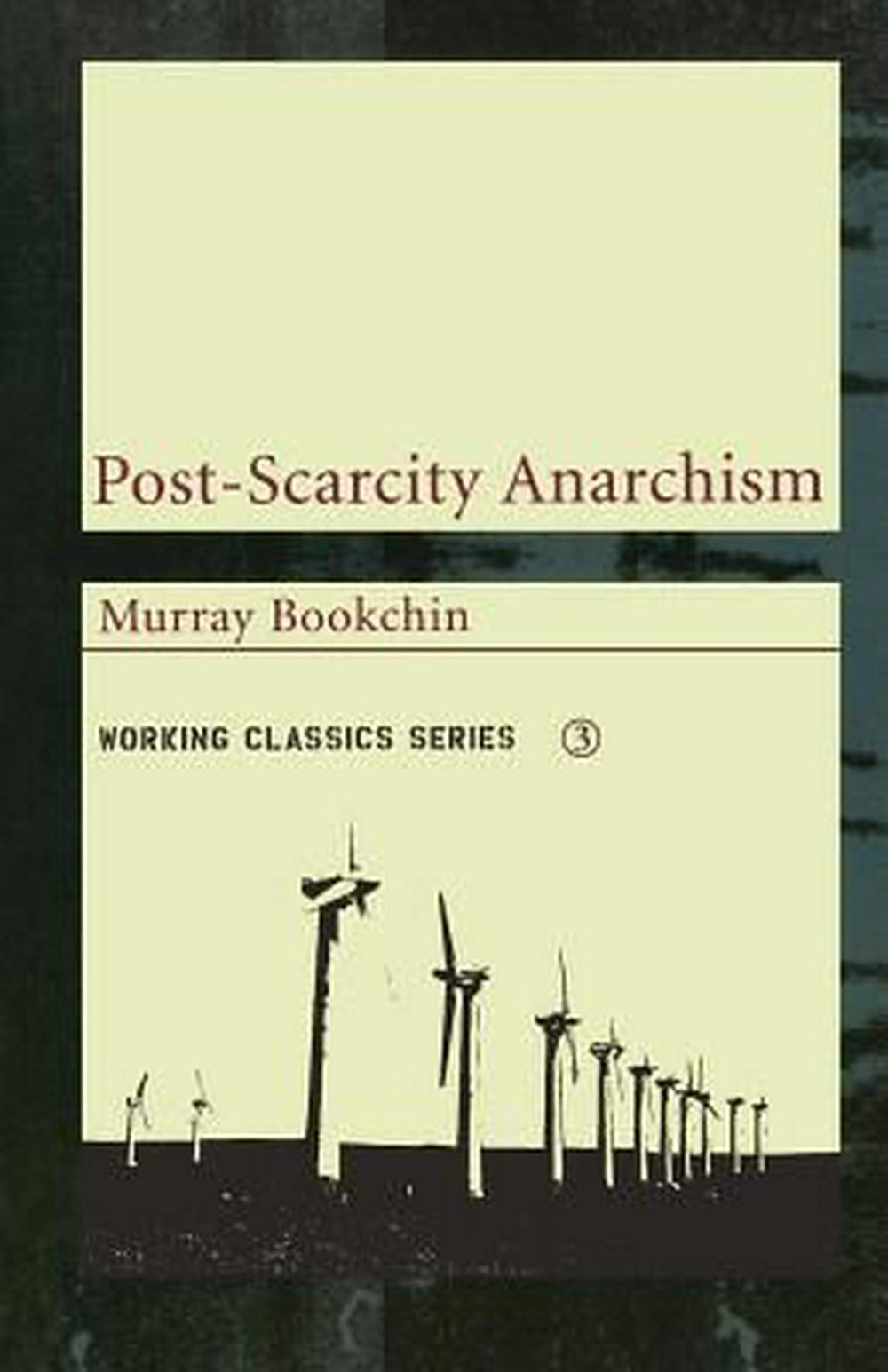 Post-scarcity Anarchism by Murray Bookchin, ISBN: 9781904859062