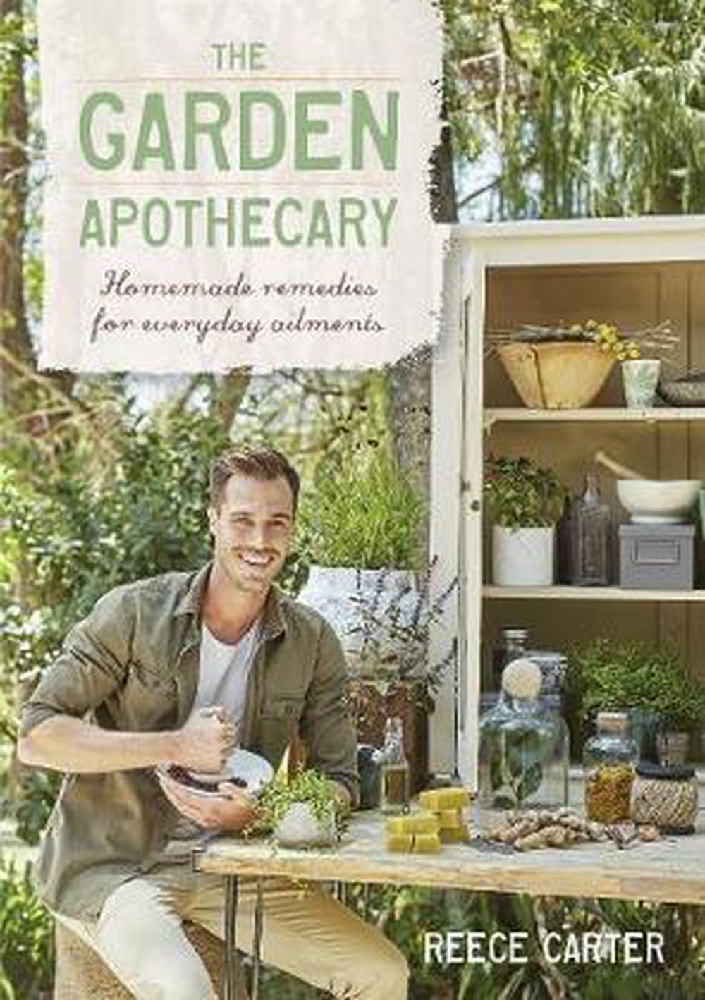 The Garden ApothecaryHomemade Remedies for Everyday Ailments