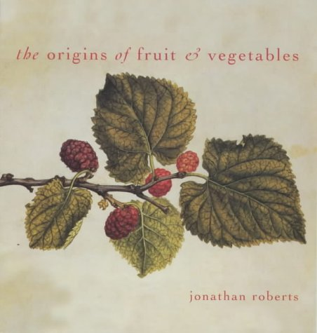 Cabbages and Kings: The Origins of Fruit and Vegetables