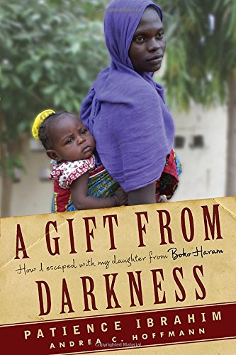 A Gift from Darkness by Patience Ibrahim, Andrea Claudia Hoffmann, ISBN: 9781590518496