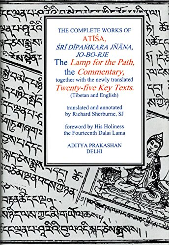 The Complete Works of Atisa: Sri Dipamkara Jnana Jo-Bo-Rje : The Lamp for the Path and Commentary together with the newly transl