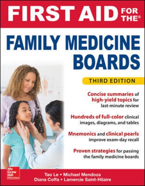 First Aid for the Family Medicine Boards, Third Edition by Tao Le M.D., ISBN: 9781259835018
