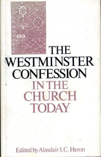 The Westminster Confession in the Church today: Papers prepared for the Church of Scotland Panel on Doctrine