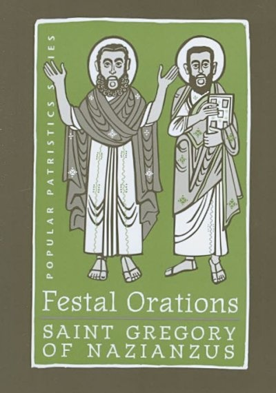 Festal Orations : St. Gregory of Nazianzus by Gregory, ISBN: 9780881413250