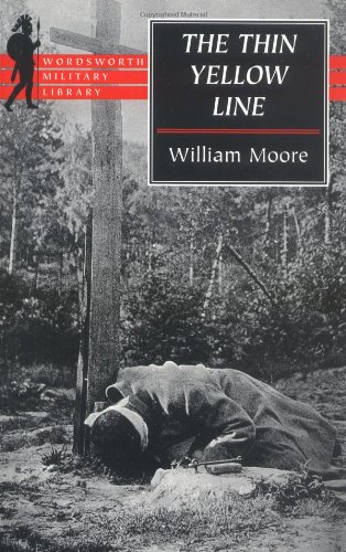The Thin Yellow Line (Wordsworth Military Library) by William Moore, ISBN: 9781840222159