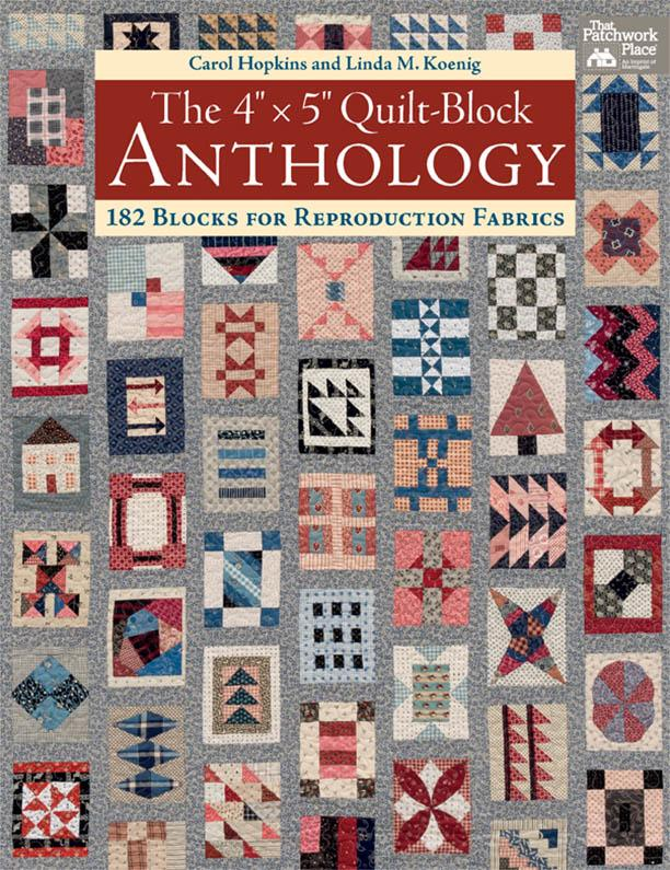 """The 4"""" x 5"""" Quilt-Block Anthology182 Blocks for Reproduction Fabrics"""