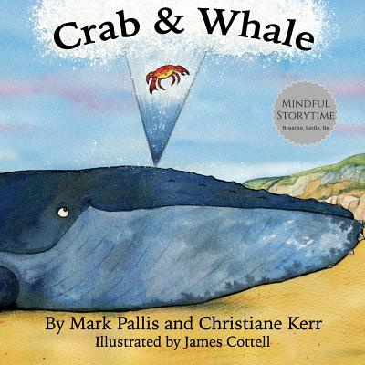 Crab and Whale: Volume 1 (Mindful Storytime)