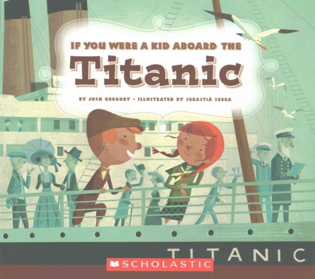 If You Were a Kid Aboard the TitanicIf You Were a Kid