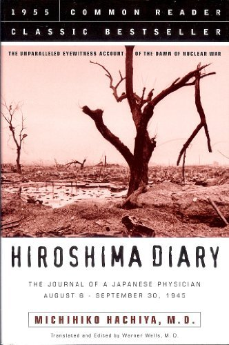 Hiroshima Diary: The Unparalleled Eyewitness Account of the Dawn of Nuclear War by Michiko M. D. Hachiya, ISBN: 9781579125387
