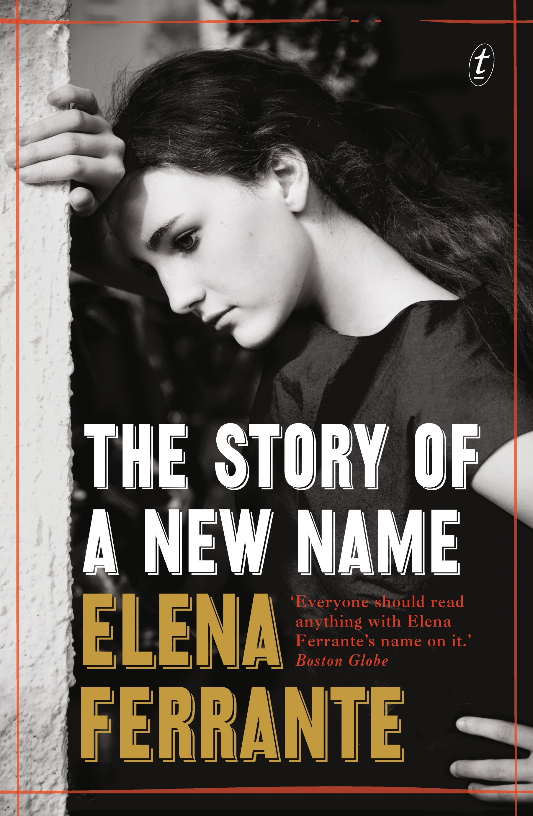 The Story of a New Name (The Neapolitan Novels, Book Two) by Elena Ferrante, ISBN: 9781925240016