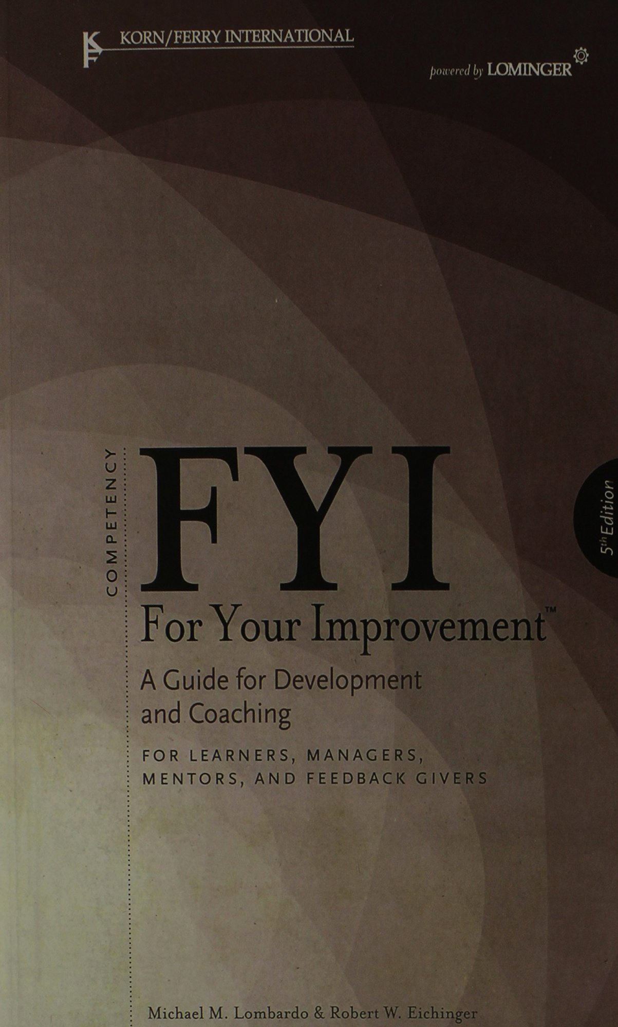 Fyi for Your Improvement by Michael M Lombardo, ISBN: 9781933578170