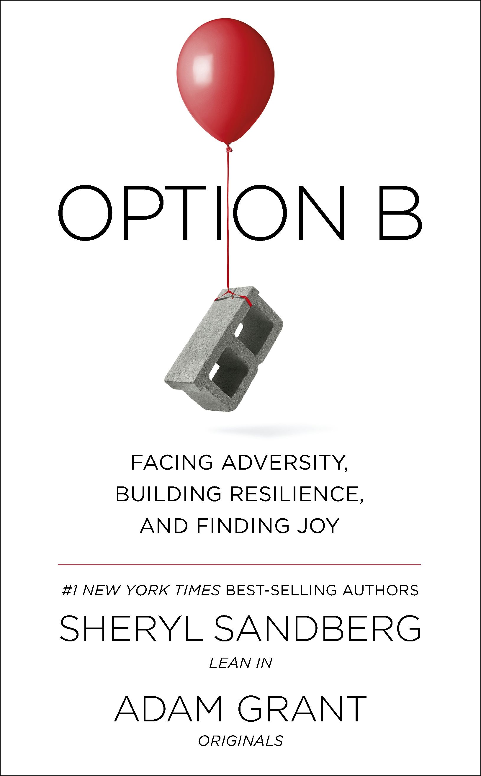 Option B: Facing Adversity, Building Resilience and Finding Joy by Sheryl Sandberg, Adam Grant, ISBN: 9780753548288