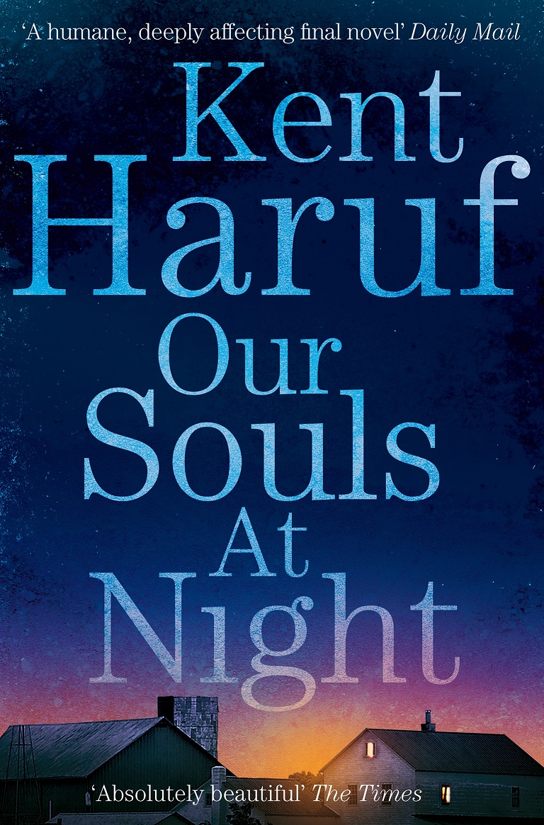 Our Souls at Night by Kent Haruf, ISBN: 9781447299370