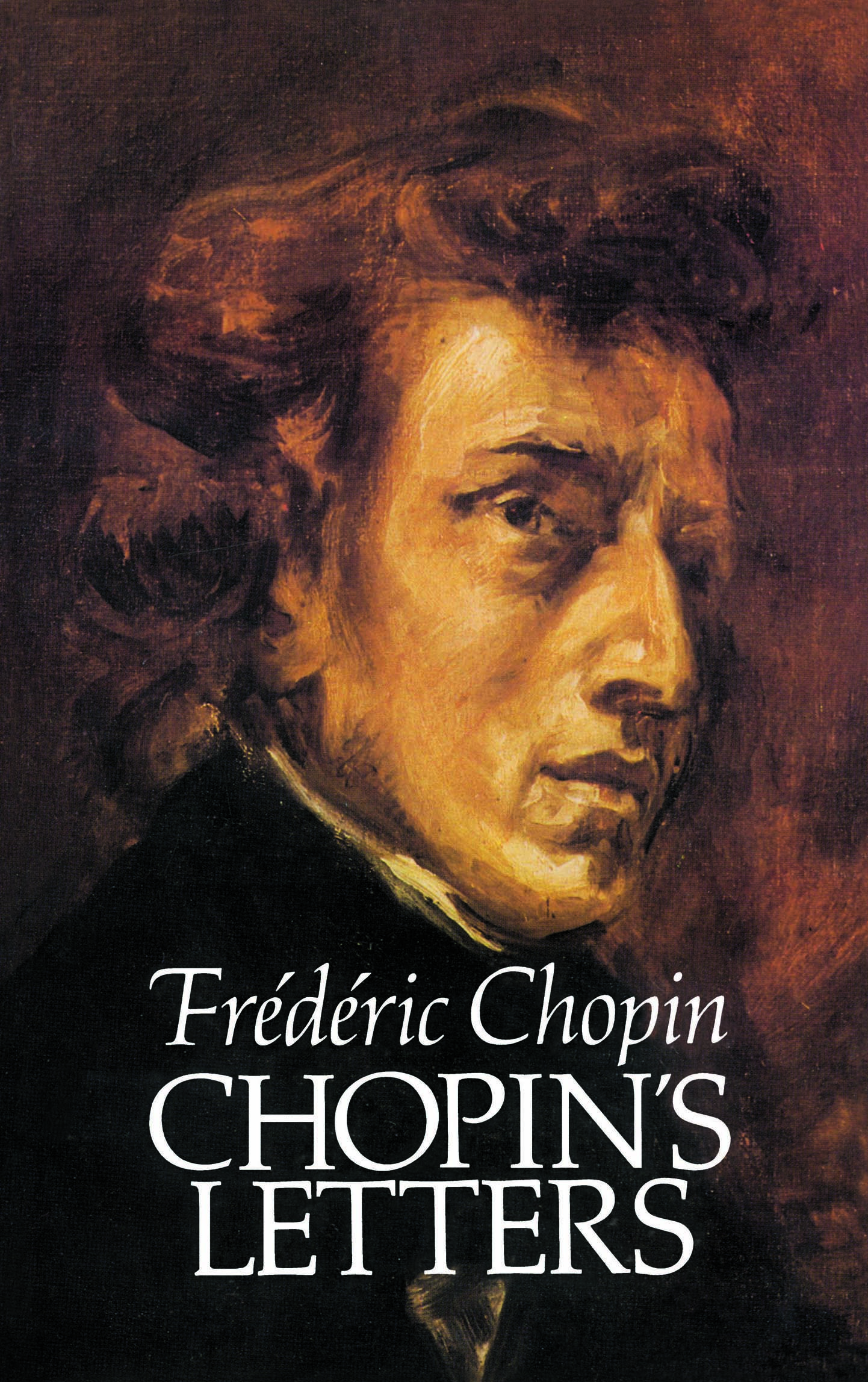 Chopin's Letters by Frederic Chopin, ISBN: 9780486319520