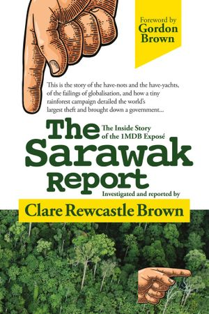 The Sarawak Report by Clare Rewcastle Brown, ISBN: 9789670311166