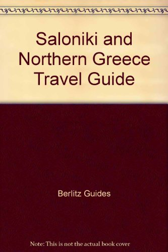 Saloniki and Northern Greece Travel Guide