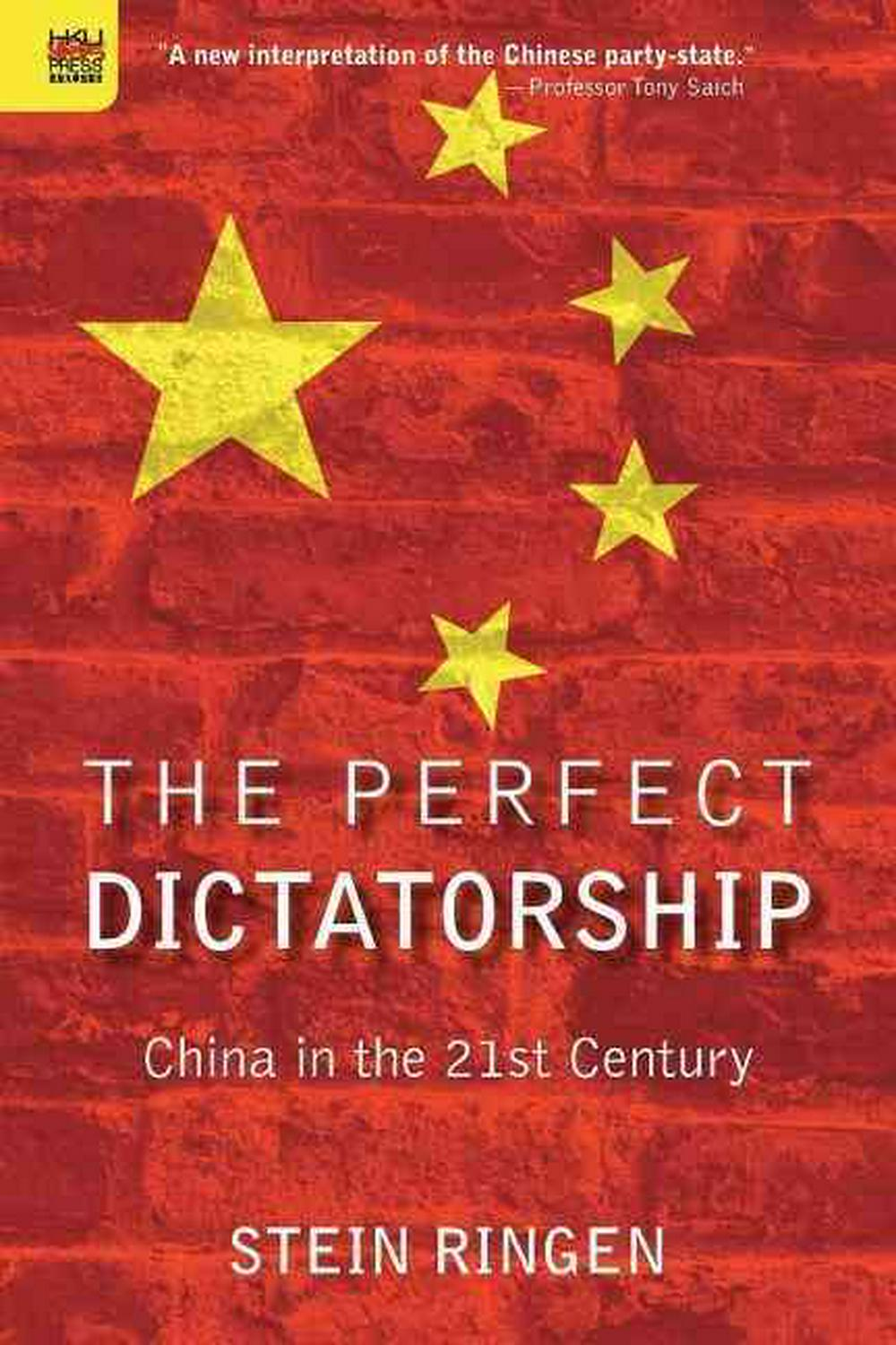 The Perfect Dictatorship: China in the 21st Century by Stein Ringen, ISBN: 9789888208944