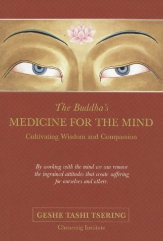 The Buddha's Medicine for the Mind by Geshe Tashi Tsering, ISBN: 9780734405654