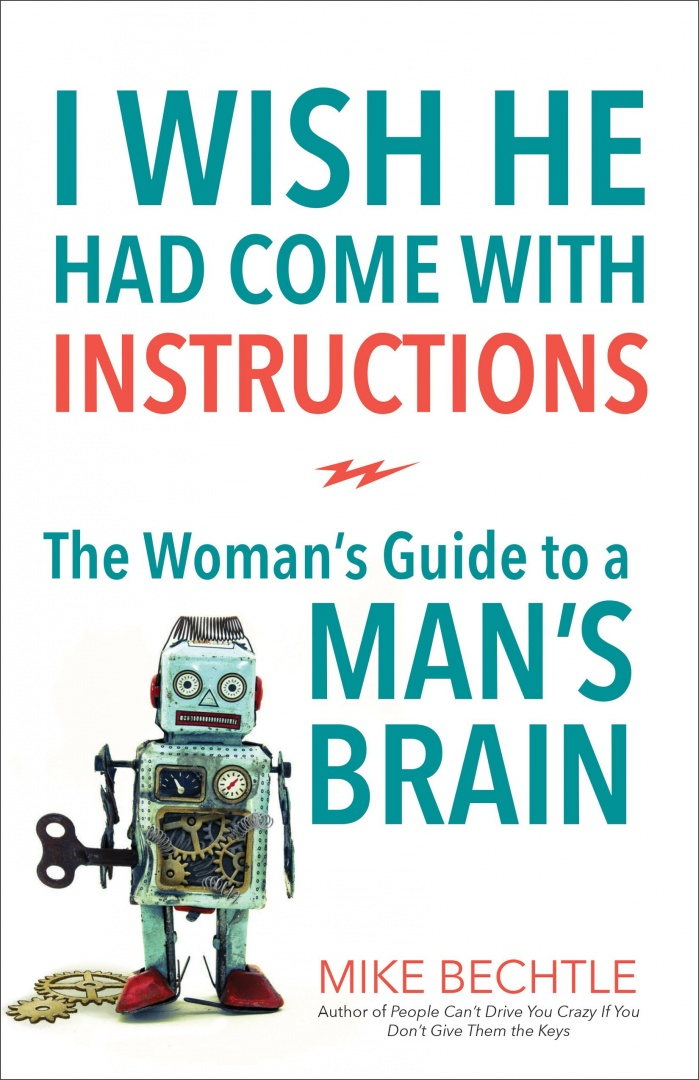 I Wish He Had Come with InstructionsThe Woman's Guide to a Man's Brain