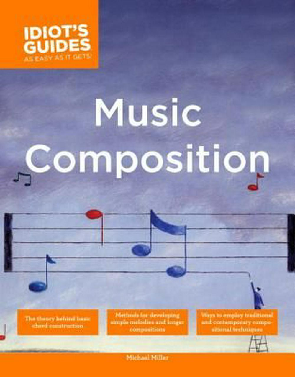 The Complete Idiot's Guide to Music Composition