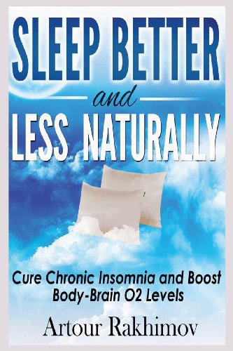 Sleep Better and Less - Naturally