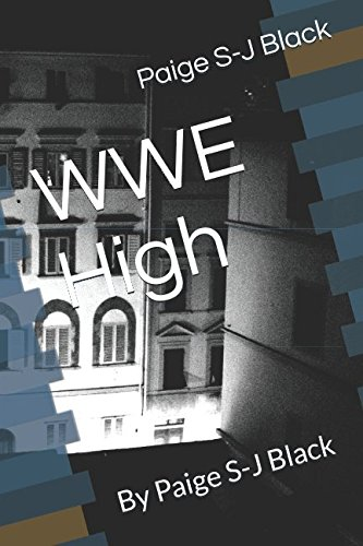 WWE High: By Paige S-J Black