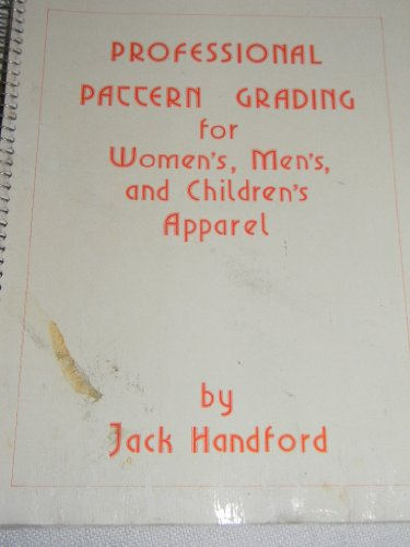 Professional Pattern Grading for Women's, Men's, and Children's Apparel by Jack Handford, ISBN: 9780916434342