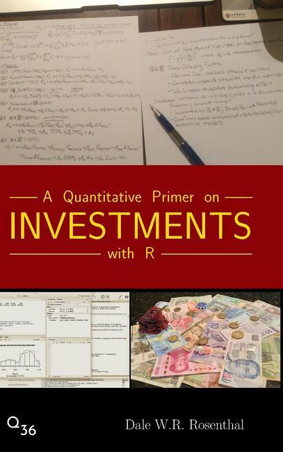 A Quantitative Primer on Investments with R by Dale W.R. Rosenthal, ISBN: 9781732235601