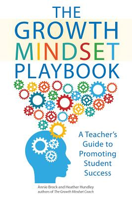 The Growth Mindset Playbook: A Teacher's Guide to Promoting Student Achievement