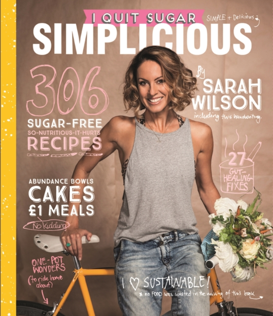 I Quit SugarSimplicious by Sarah Wilson, ISBN: 9781529011036
