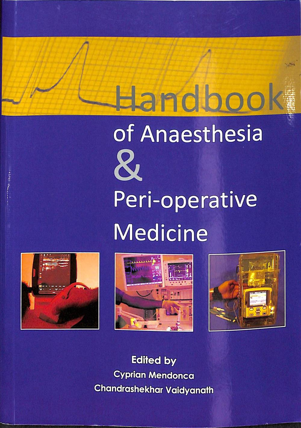 Handbook of Anaesthesia &  Peri-operative Medicine by Cyprian Mendonca, ISBN: 9781910079195