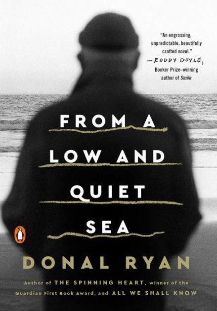 From a Low and Quiet Sea by Donal Ryan, ISBN: 9780525505020