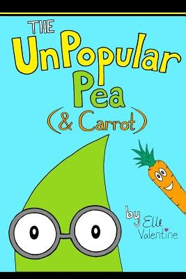The Unpopular Pea ( & Carrot)