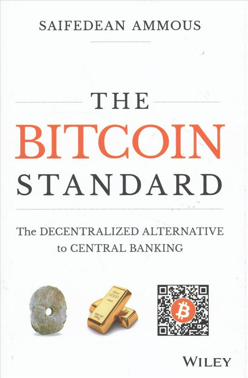The Bitcoin StandardThe Decentralized Alternative to Central Banking