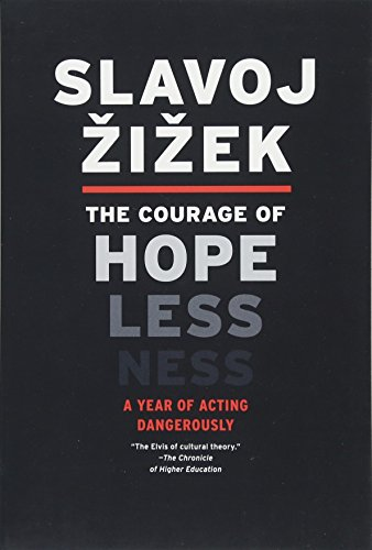 The Courage of Hopelessness: A Year of Acting Dangerously