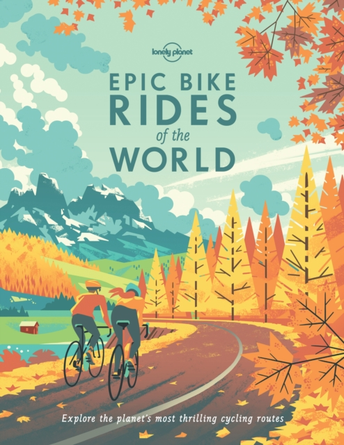 Epic Bike Rides of the World by Lonely Planet, ISBN: 9781760340834