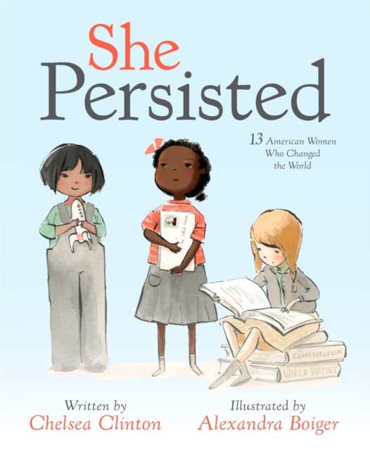 She Persisted by Chelsea Clinton, ISBN: 9781524741723